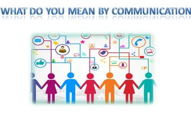 what do you mean by Communication